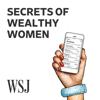 WSJ Secrets of Wealthy Women - The Wall Street Journal