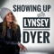 Showing UP with Lynsey Dyer