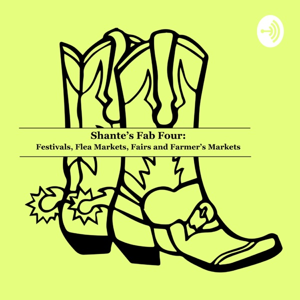 Shante's Fab 4: Farmer's Market, Fairs, Festivals, and Flea Markets