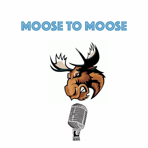 Moose to Moose Podcast