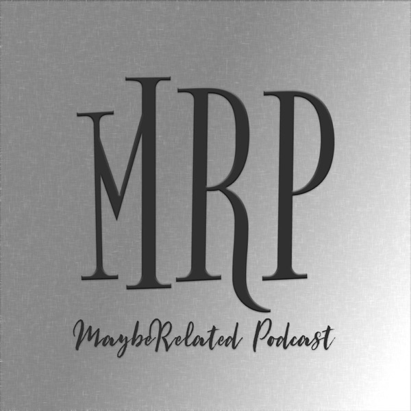 MaybeRELATED Podcast