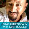 Living Authentically - John Siddique