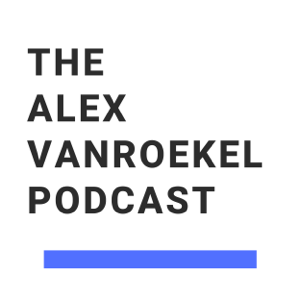 The Alex VanRoekel Podcast