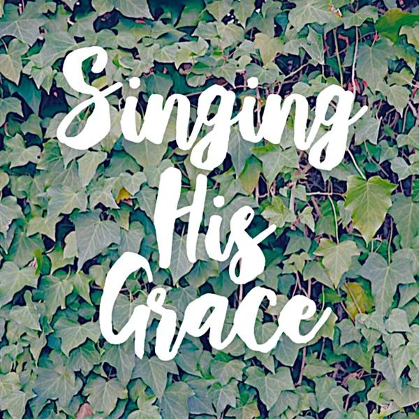 Singing His Grace