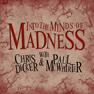 Into The Minds Of Madness