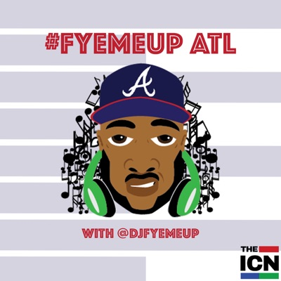 #FYEMEUP ATL:Indie Creative Podcasts