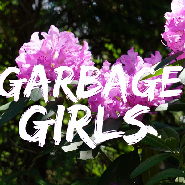 Garbage Girls Podcast