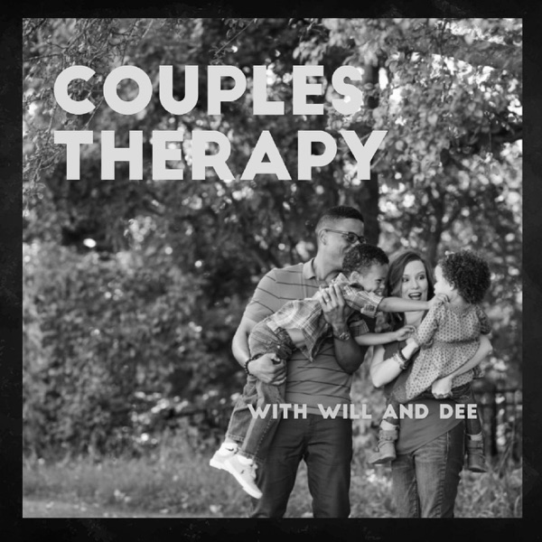 Couples Therapy: with Will & Dee - Podcast – Podtail