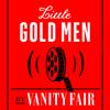 Little Gold Men - Vanity Fair / Panoply