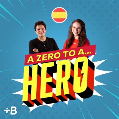 A Zero To A Hero: Learn Spanish!:Babbel