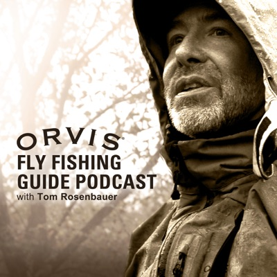 The Orvis Fly-Fishing Podcast:Tom Rosenbauer, The Orvis Company