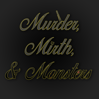 Murder, Mirth, & Monsters Podcast podcast
