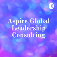 Aspire Global Leadership Consulting podcast