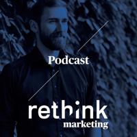 Podcast cover art for rethink marketing
