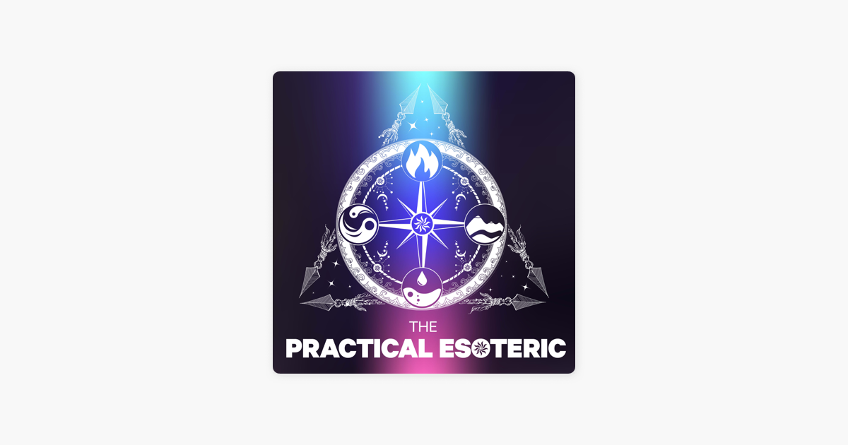 The Practical Esoteric on Apple Podcasts