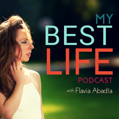 Episode 1: An introduction to My Best Life Podcast with Flavia Abadía