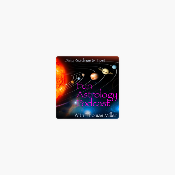 Fun Astrology with Thomas Miller on Apple Podcasts