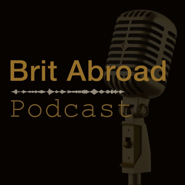 Brit Abroad Podcast