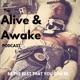 The Alive & Awake podcast