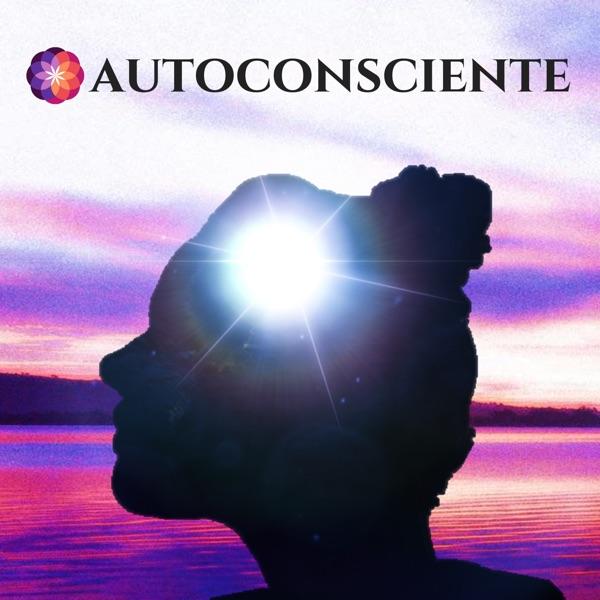 AUTOCONSCIENTE Podcast