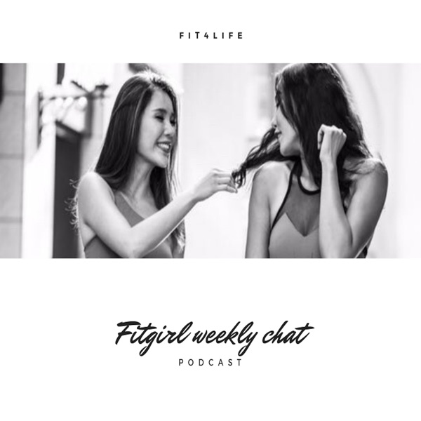 fit4life | fitgirl weekly chat