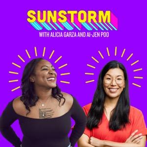 Sunstorm with Alicia Garza & Ai-jen Poo
