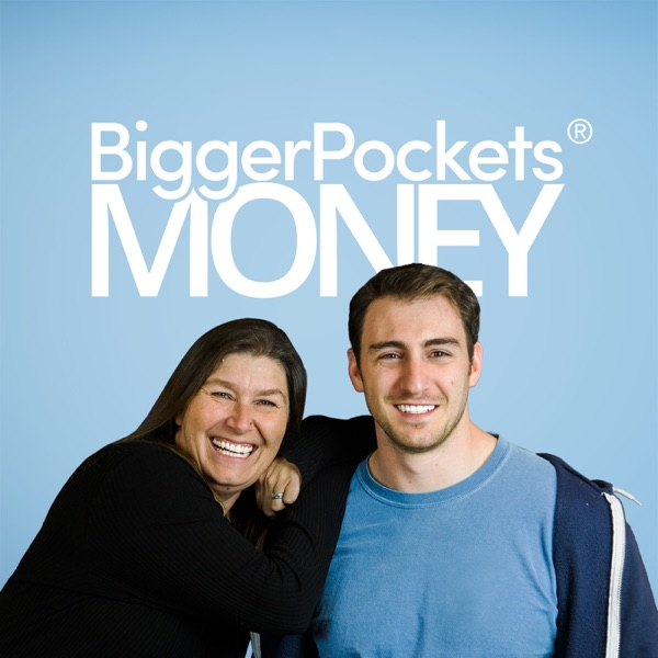 BiggerPockets Money Podcast: Changing How You View Money so You'll Need Bigger Pockets