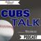 Cubs Talk Podcast
