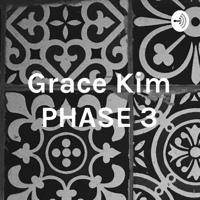 Grace Kim PHASE 3 podcast