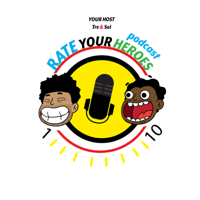 RATE YOUR HEROES PODCAST podcast
