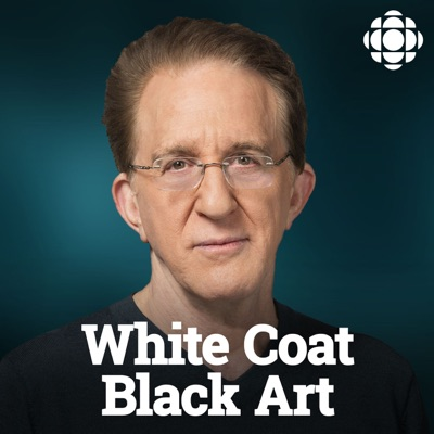 White Coat, Black Art on CBC Radio:CBC Radio