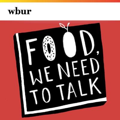 Food, We Need To Talk:WBUR