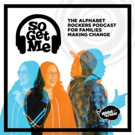 So Get Me: the Alphabet Rockers' podcast for families making