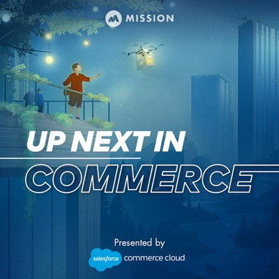 Up Next In Commerce:Mission