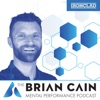 The Brian Cain Mental Performance Mastery Podcast