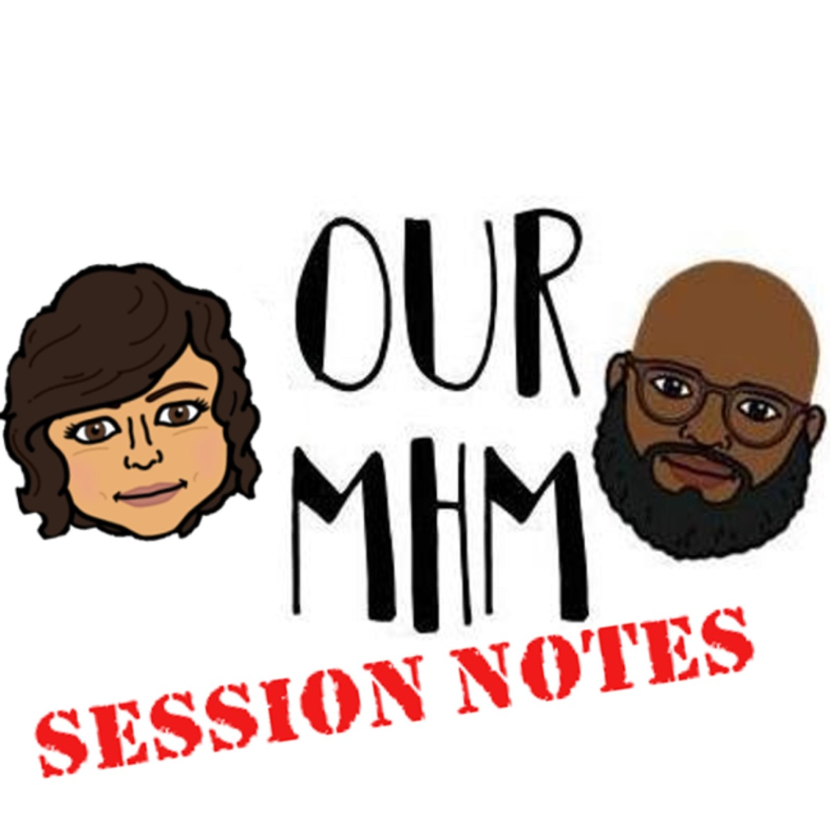Our Mental Health Minute: Session Notes
