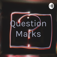 Question Marks podcast
