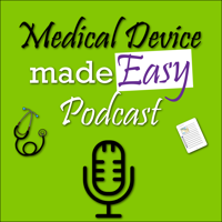Medical Device made Easy Podcast podcast