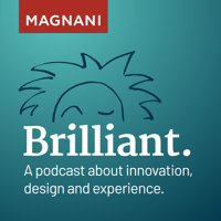 Brilliant. A Podcast About Innovation, Design, and Experience podcast