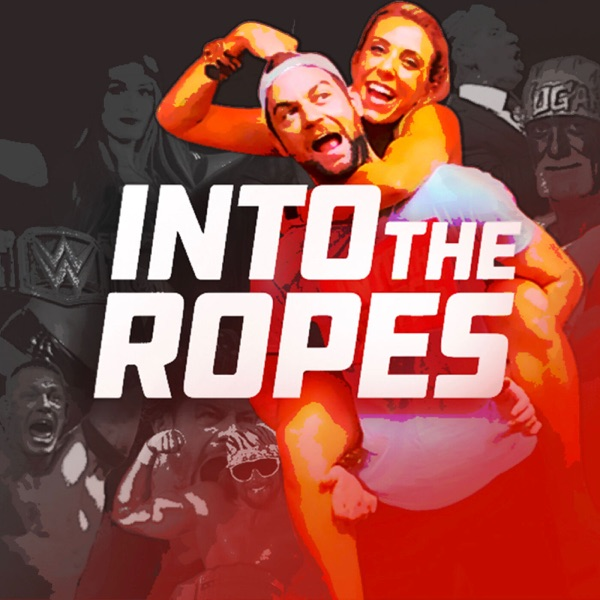 Into The Ropes: Your Pro Wrestling Escape Podcast
