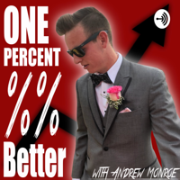 One Percent Better Podcast podcast
