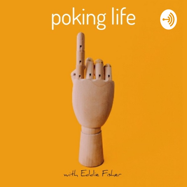 Poking Life with Eddie Fisher