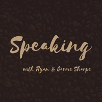 Speaking with Ryan & Carrie Sharpe podcast