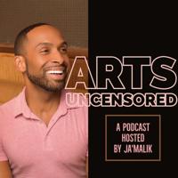 ARTS UNCENSORED podcast