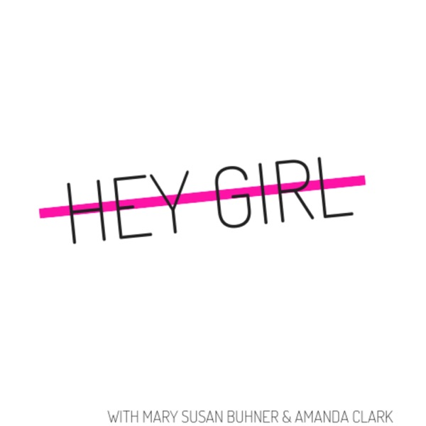 Hey Girl Podcast