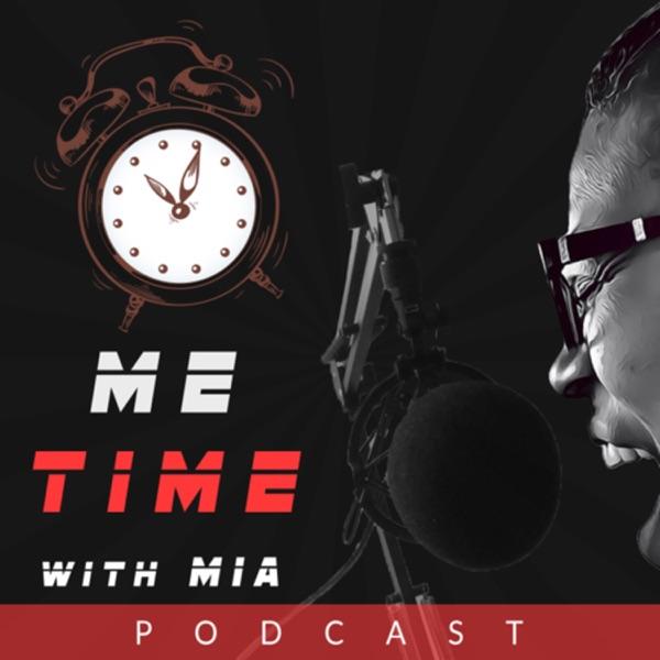 """Me Time"" with Mia"
