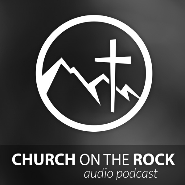 Church on the Rock WA - Podcast