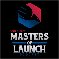 Strike Force : Masters of Launch Podcast podcast