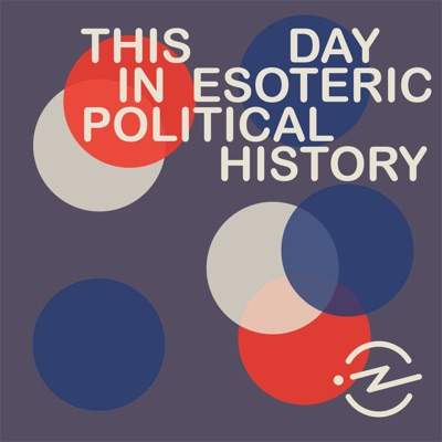 This Day In Esoteric Political History:Jody Avirgan & Radiotopia