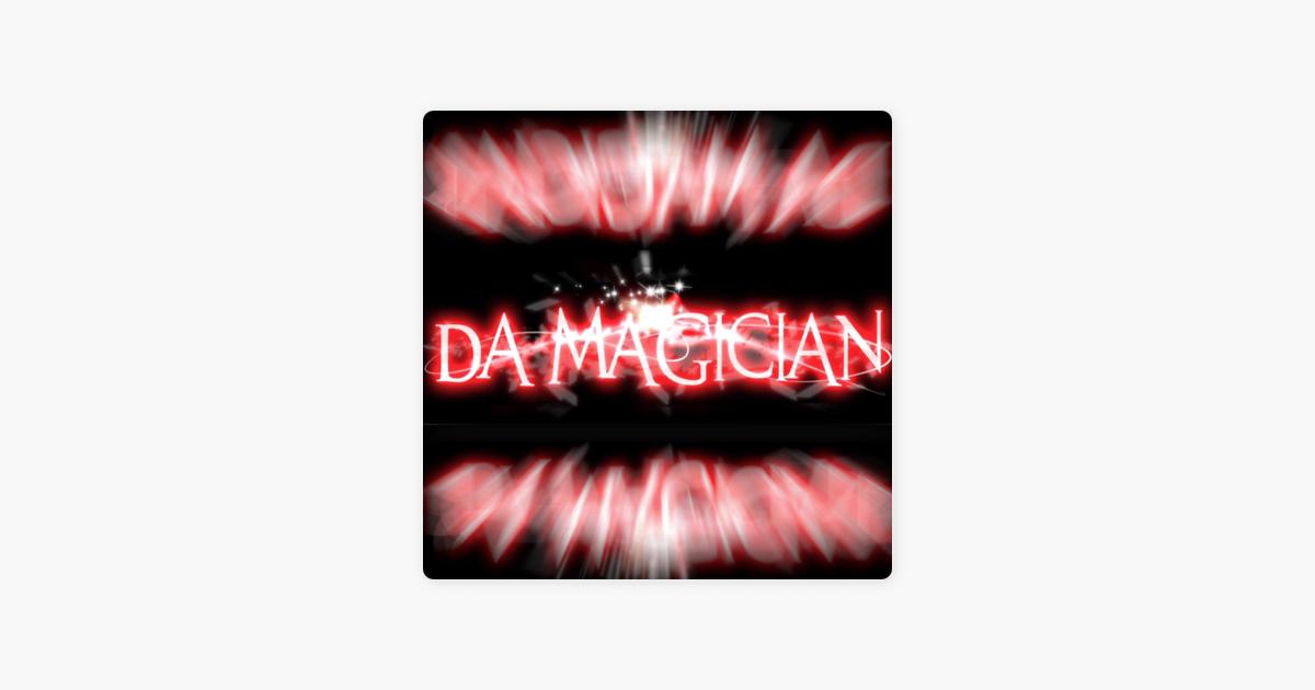 DA MAGICIAN's Podcast on Apple Podcasts